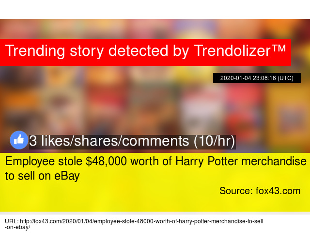 Employee Stole 48 000 Worth Of Harry Potter Merchandise To Sell On Ebay